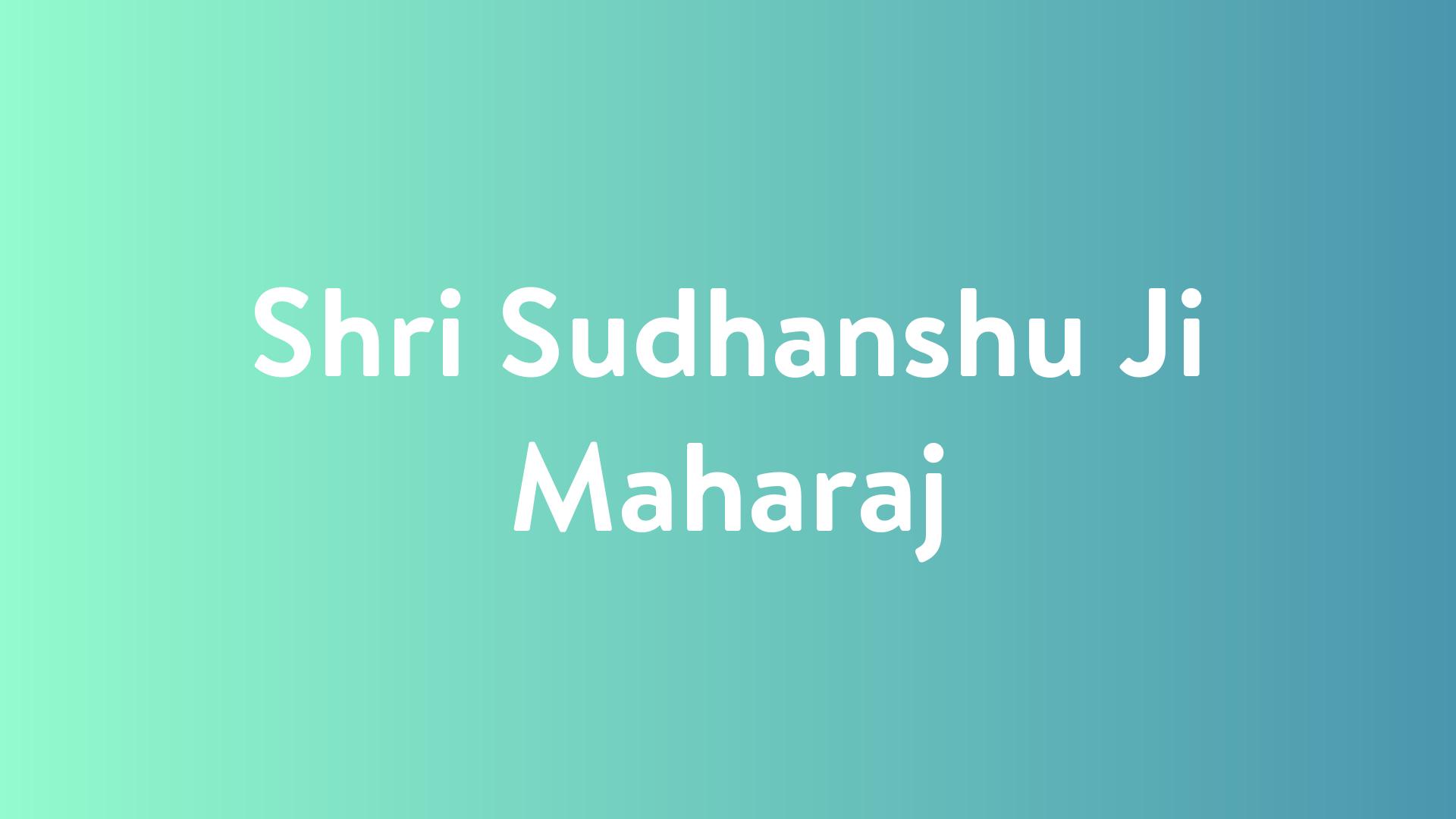 Stream And Watch Shri Sudhanshu Ji Maharaj Online | Sling TV