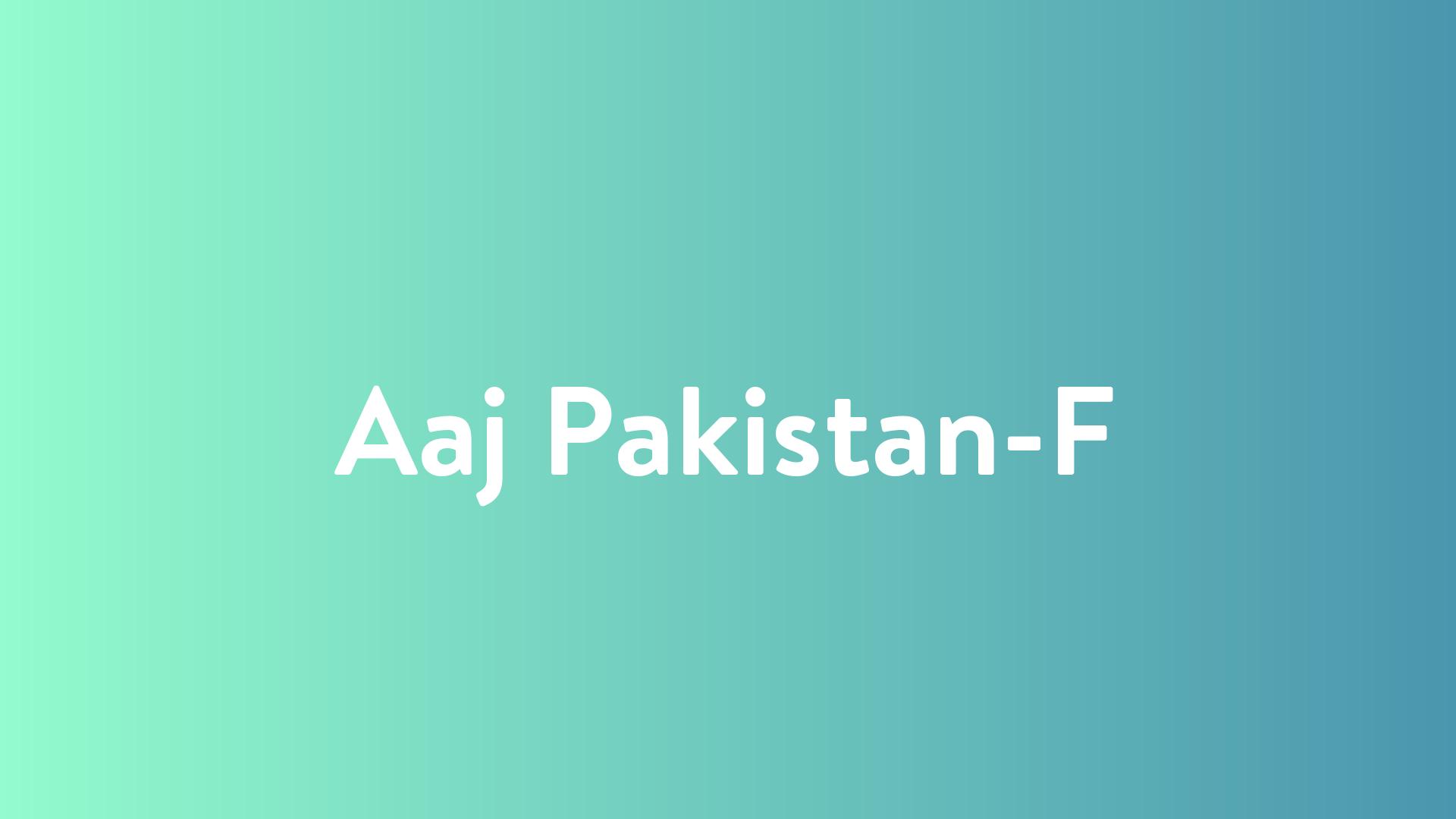 Stream And Watch Aaj Pakistan-F Online | Sling TV