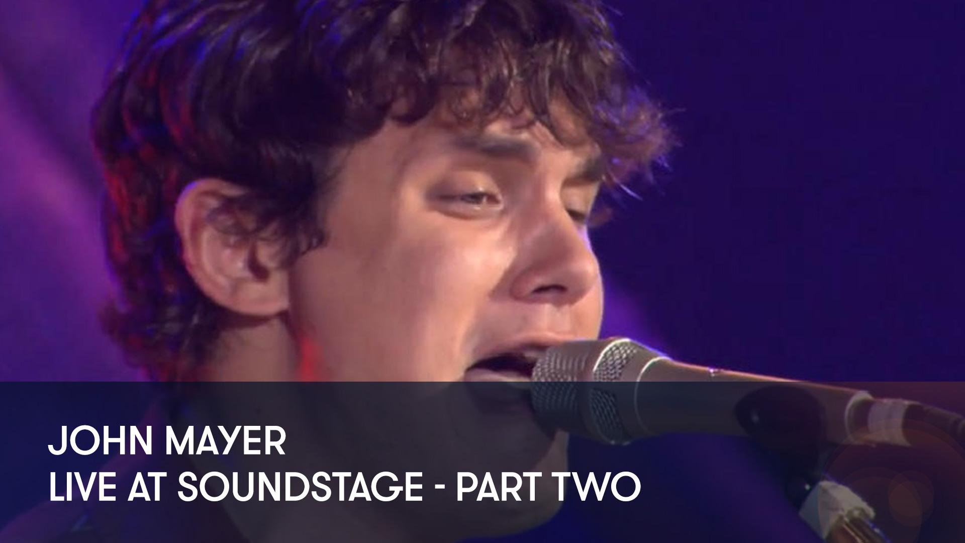 Stream And Watch John Mayer - Live at Soundstage - Part Two
