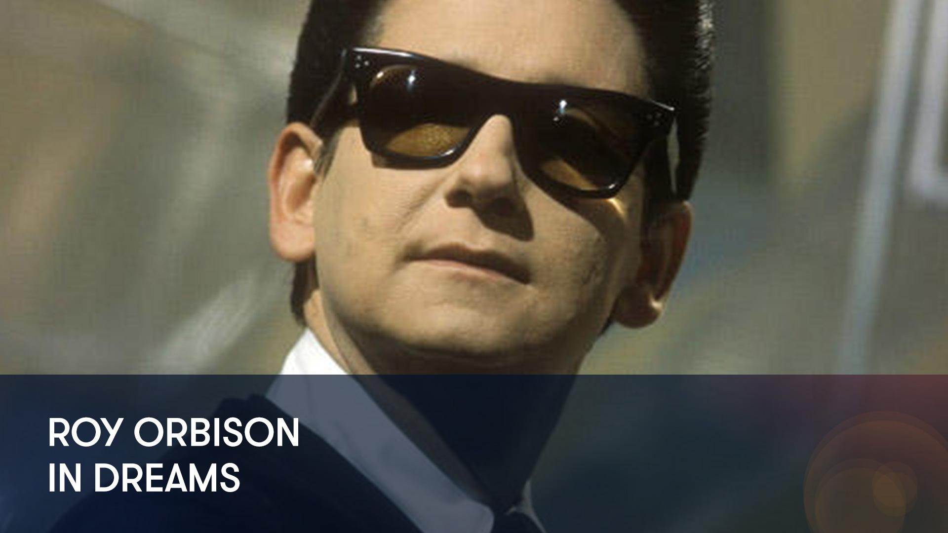 Stream And Watch Roy Orbison In Dreams Online Sling Tv